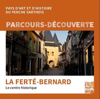 Let us tell you about the heritage of La Ferté-Bernard
