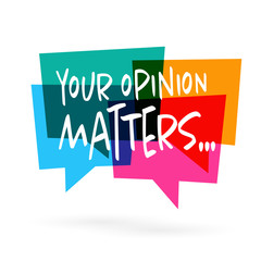 Your opinion matters !